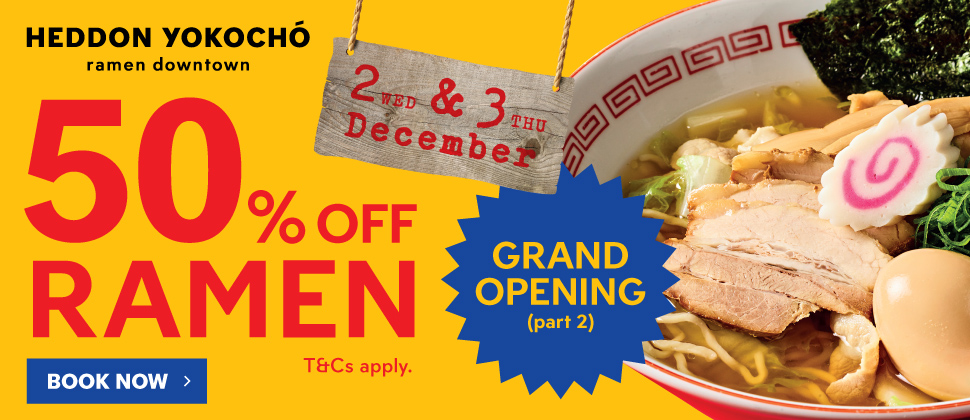 Heddon Yokocho 50% Off Ramen Grand Launch